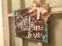 """Painted Wood Wall Hanging """"Tis So Sweet to Trust in Jesus"""" by MadebyDesire, $28.00"""