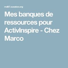 Mes banques de ressources pour ActivInspire - Chez Marco Cycle 3, Education, Classroom Management, Software, Painted Canvas, Educational Illustrations, Learning, Onderwijs, Studying