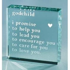 """Beautiful Glass Christening Gift engraved with the words """"godchild I promise to help you, to lead you, to encourage you, to care for you, to love you"""". Goddaughter Quotes, Godchild Gift, Goddaughter Gifts, Baptism Presents, Personalised Christening Gifts, Baptism Gifts, Godmother Gifts, Godmother Quotes, Daughter Of God"""