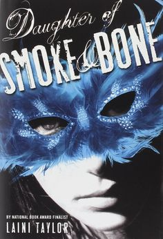 Daughter of Smoke and Bone by Laini Taylor is perfectly mystical