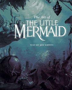 The Art of the Little Mermaid: A Disney Miniature by Jeff Kurtti.