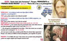 """DICEN: """"Jesús tuvo más hermanos"""". Porque: PRIMOGÉNITO es  """"PRIMERO ENTRE MUCHOS"""" (Lc 2,7: """"María dio a luz a su primogénito"""")"""