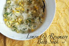 Lemon & Rosemary Bath Soak * needs to be refrigerated, use within 3 weeks