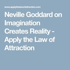 Neville Goddard on Imagination Creates Reality - Apply the Law of Attraction