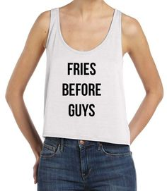 Foods Before Dudes. Fries before guys! #fries #guys #ShopNopal