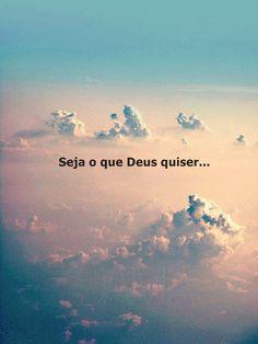 Seja o que Deus quiser...