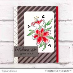 Red Lily Peace stamped card created with the Lily Wishes stamps from Technique Tuesday.