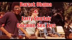 The Secret Life of Barack Hussein Obama (Cocaine, Sex & Lies)