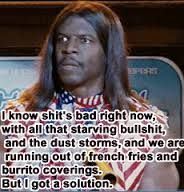 President Camacho how do you know whats going on with our country right now?? - idiocracy