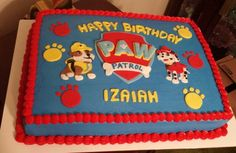 Paw patrol cake...large sheet, use little figurines instead of fondant dogs