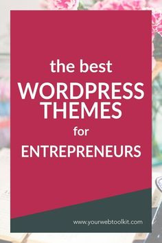 Confused by all the options of Wordpress themes available to you as a blogger or entrepreneur? In this post I narrow them down to a handful of the best Wordpress themesfor your online business. via @yourwebtoolkit