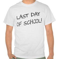 Last Day of School Tee T Shirt, Hoodie Sweatshirt