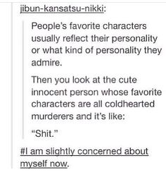 "This is literally me. Favorite characters include Jim ""see my crown"" Moriarty, Crowley ""self appointed king of Hell"", Hannibal ""eat the rude"" Lecter and a few others."