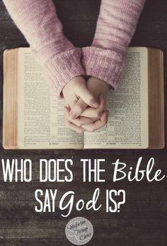 Who Does The Bible Say God Is? | Satisfaction Through Christ
