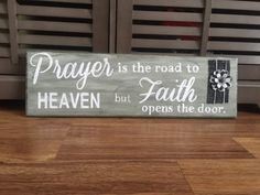 Prayer is the road to heaven sign by ThoughtsOnTimber on Etsy