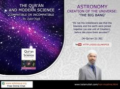 Creation of the Universes; The Big Bang -  From the book: The Qur'an and Modern Science Compatible or Incompatible By: Zakir Nike -------------- Chat online: www.eDialogue.org