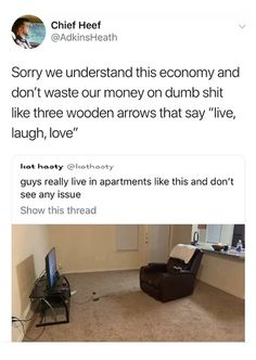 We understand this economy and don't waste our money on dumb shit like three wooden arrows that say live laugh ,love