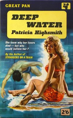 "Deep Water by Patricia Highsmith, Vintage Pan paperback. Cover artwork by Sam Peffer (""Peff""). Crime Fiction, Pulp Fiction, Detective, Literary Genre, Old Movie Posters, Vintage Book Covers, Deep Water, Book Cover Art, Old Movies"