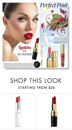 """The Perfect Pout: Summer Lipsticks"" by sarah-crotty ❤ liked on Polyvore featuring beauty, Lancôme, Bobbi Brown Cosmetics, Elizabeth Arden and summerlipstick"
