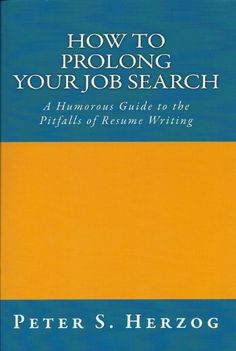 How To Prolong Your Job Search: A Humorous Guide « LibraryUserGroup.com – The Library of Library User Group