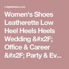 Women's Shoes Leatherette Low Heel Heels Heels Wedding / Office & Career / Party & Evening Blue / Pink / Beige 2017 - $26.99