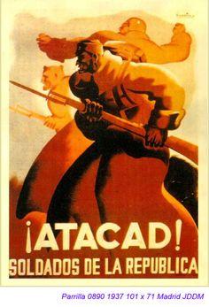 """""""¡Atacad! Soldados de la República! Madrid, 1937. JJDM. Autor: Parrilla."""