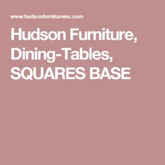 Hudson Furniture, Dining-Tables, SQUARES BASE