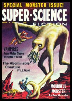 Special monster issue of Super-Science Fiction pulp Science Fiction Kunst, Science Fiction Magazines, Pulp Fiction Book, Fiction Movies, Science Art, Best Sci Fi Books, Classic Sci Fi Books, Serenity Movie, Pulp Magazine