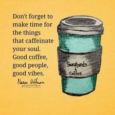 Good coffee. Good people. Good vibes.