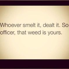 Whoever smelt it, dealt it.