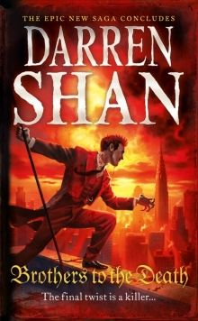 The Saga of Larten Crepsley #4: Brothers to the Death by Darren Shan:  After years of wandering, Larten has finally found his way back to his vampire family and resumed the vigorous, brutal training to become a General. But there are vampires determined to pull Larten into starting a war that could have global implications and casualties