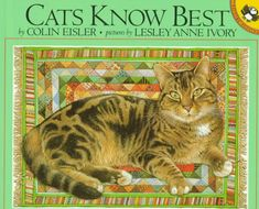 Cats Know Best by Colin Eisler with gorgeous color paintings by Lesley Anne Ivory