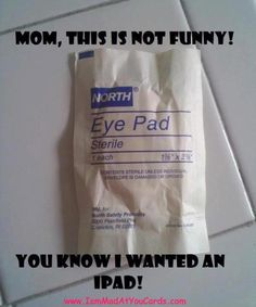 """Very funny! """"Eye pad or """"iPad"""" I might have to try this with my 10 year old."""