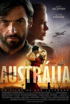 Australia (2008). I LOVE this movie<3
