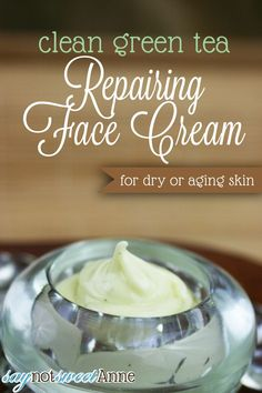 Green Tea Repairing Face Cream healthy, clean and nourishing - great for dry or aging skin! | saynotsweetanne.com | #lotion #diy #clean #beauty #greentea