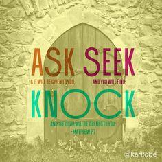 Ask...Seek...Knock...