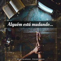 """24 curtidas, 1 comentários - Mical Cavalcante (@micalcavalcante) no Instagram: """"Someone is changing... Day after day... Mudamos todos os dias. Antigas reflexões se transformam, o…"""""""