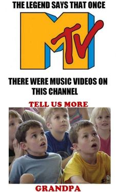 "Seriously, its going to be like this one day. Or they are going to ask ""What are music videos?"""