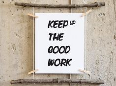 keep up the good work wall art wall decor by IsmArtLab on Etsy