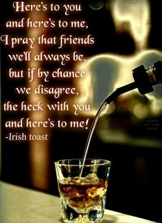 Irish Toast on friendship. Irish toast and Irish quotes are a great way to enjoy the Irish culture. Irish jewelry is another great way to get closer to your Irish roots. Drinking Toasts, Irish Toasts, Pretty Things, Irish Eyes Are Smiling, Heres To You, Irish Pride, Irish Fans, Irish Girls, Irish Blessing
