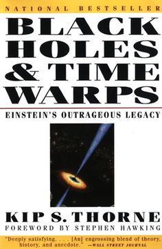 'Black Holes and Time Warps: Einstein's Outrageous Legacy'
