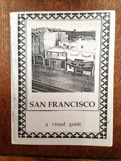San Francisco a visual guide zine.  This is a by PokerBrothers, $4.00