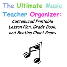 Printable Lesson Plans, Grade Book Pages, and Seating Charts for Music Teachers