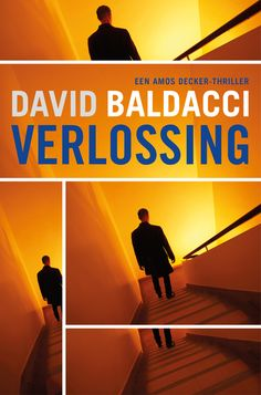Verlossing - David Baldacci - Thrillers and David Baldacci Books, Amos Decker, Dna, Ebooks Pdf, Over It Quotes, Believe, Absolute Power, Journey, Last Man Standing