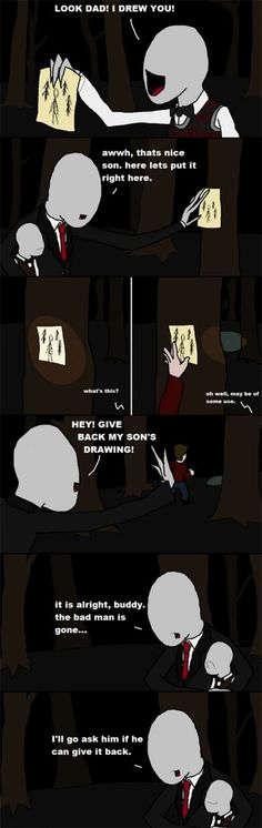 This is the truth behind the Slender game. He only wanted his son's drawing back XD