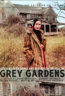 """Grey Gardens"" (1975)- An old mother and her middle-aged daughter, the aunt and cousin of Jacqueline Kennedy Onassis, live their eccentric lives in a filthy, decaying mansion in East Hampton."