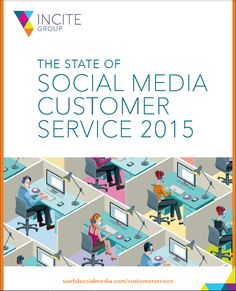 State of Social Media for Customer Service 2015 – Free 16-page White Paper @InciteGrp