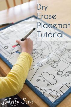 Make a Dry Erase Placemat that your kids can colour while waiting for dinner.  Tutorial by Melly Sews.