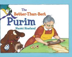The Better-Than-Best Purim by Naomi Howland