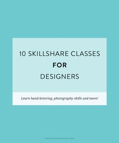 10 skillshare classes for designers | nesha designs | entrepreneur | course | self taught | ecourse for designers